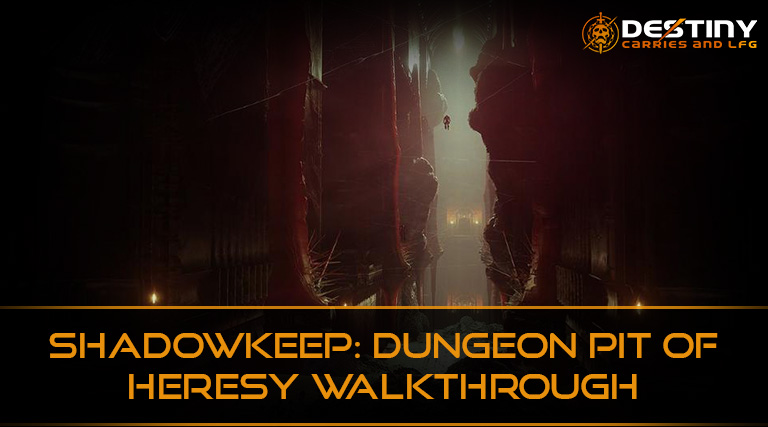 Shadowkeep-Dungeon-Pit-of-Heresy-Walkthrough