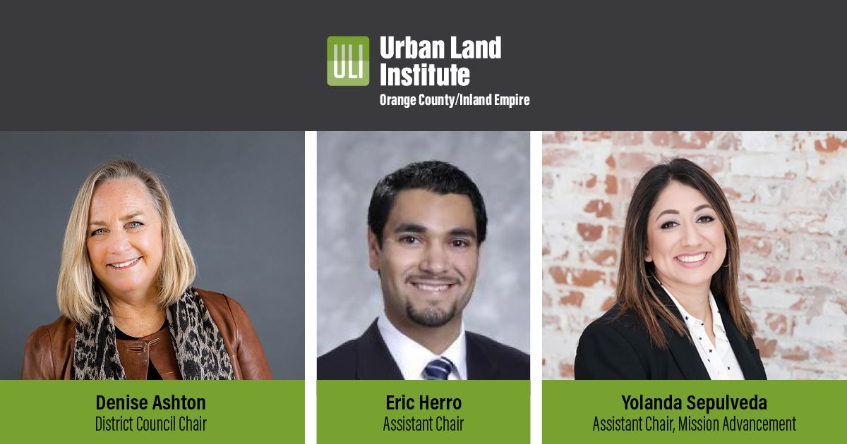 ULI OC/IE DISTRICT COUNCIL ANNOUNCES NEW LEADERSHIP